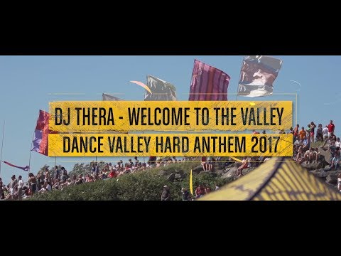 Dj Thera - Welcome To The Valley (Dance Valley Hard Anthem 2017) (Official Video)
