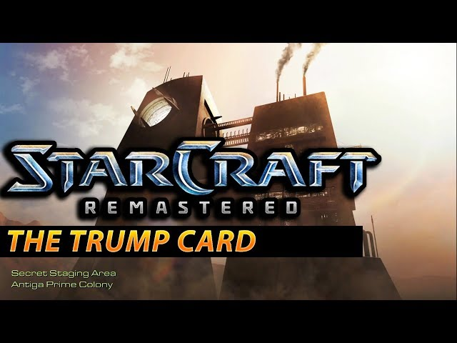 The Trump Card - StarCraft: Remastered Terran Campaign #8