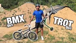 UNE TROTTINETTE DE TERRE VS UN BMX DIRT !