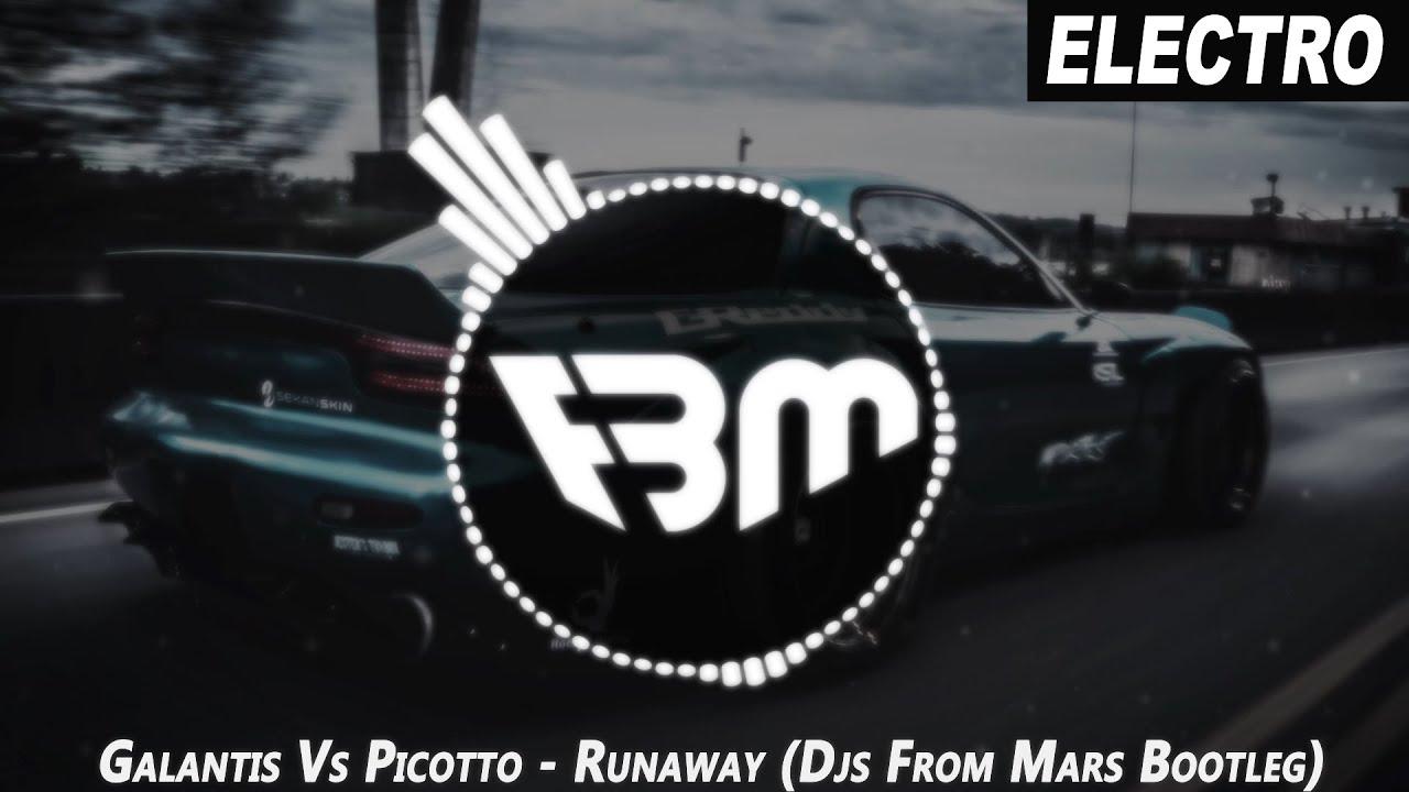 Galantis Vs Picotto - Runaway (You And Komodo) (Djs From Mars Bootleg) | FBM
