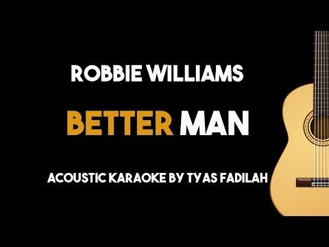 Better Man - Robbie Williams (Acoustic Guitar Karaoke Backing Track with Lyrics)