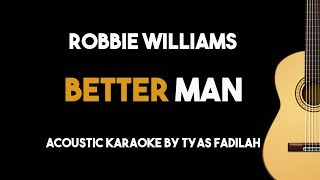 Better Man - Robbie Williams (Acoustic Guitar Karaoke Version)