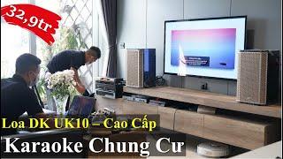 Bộ Karaoke Chung Cư Cao Cấp - Loa DK UK10- Fb: 0974743311