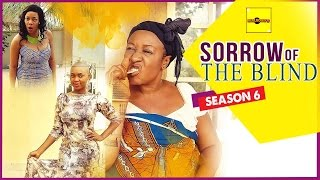 Sorrow Of The Blind 6 - Nigerian Nollywood Movies