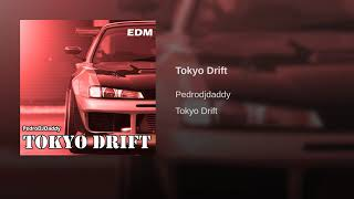 Teriyaki Boyz - Tokyo Drift (PedroDJDaddy EDM Remix)