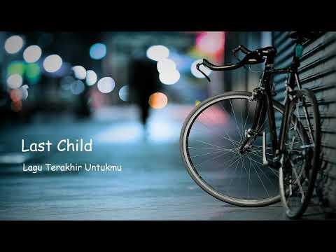 Lact Child Lagu Terakhir Untukmu Terpopuler Di Indonesia Lirik Terbaru