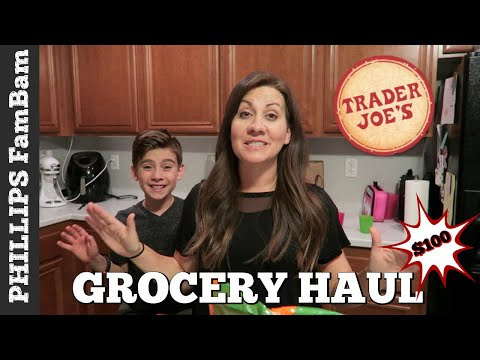 TRADER JOE'S GROCERY HAUL on a BUDGET | SHOP with ME | PHILLIPS FamBam Haul