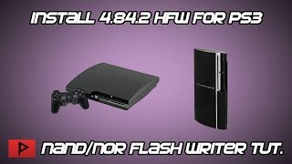 How To Exploit 4.84 OFW PS3 Using Miniweb and HFW 4.84.2 NAND/NOR Flash Writer Tutorial (2019)
