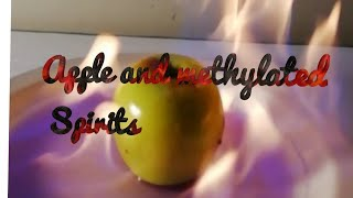 Experiment Burning apple with methylated spirits