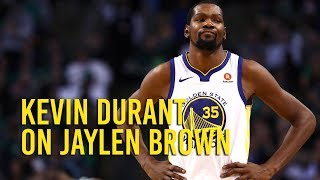 Warriors forward Kevin Durant on Jaylen Brown s play