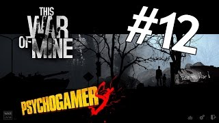 This War of Mine #12 - [Giorno 23-25] Brivido al cantiere edile