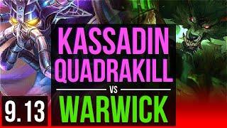 KASSADIN Vs WARWICK TOP Quadrakill 12 Solo Kills 2 Early Solo Kills NA Diamond V9 13