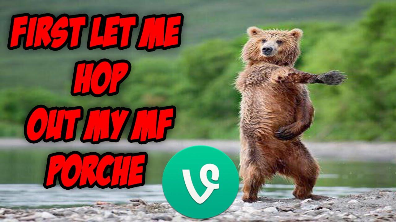 first let me hop out the mf porsche ll vine compilation ll 2015 youtube first let me hop out the mf porsche ll vine compilation ll 2015