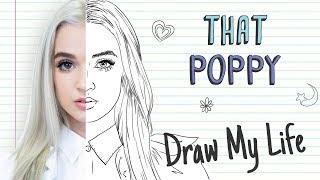 POPPY | Draw My Life