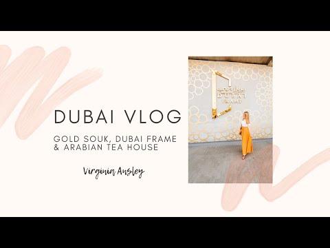 Gold Souk, Dubai Frame & Arabian Tea House | Dubai Vlog 2021