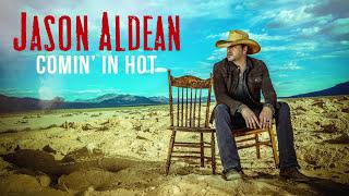 Jason Aldean Comin' In Hot Audio