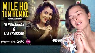 Mile Ho Tum - Reprise Version | Neha Kakkar | Tony Kakkar | Fever | REACTION | Indi Rossi