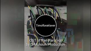 { D-Mulsion Production's Pari Pari Gigi OST } Timofloraklaver (2015) - Adam Dani