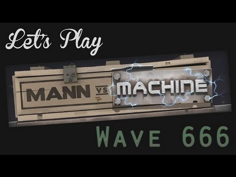 Let's Play - Mann Vs Machine Part 2 - Wave 666   Rooster Teeth