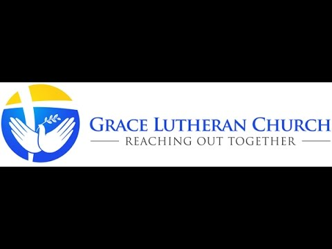 Worship Streaming Live from Grace Lutheran