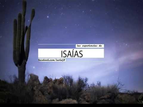 JOSUE YRION / LAS EXPERIENCIAS DE ISAIAS