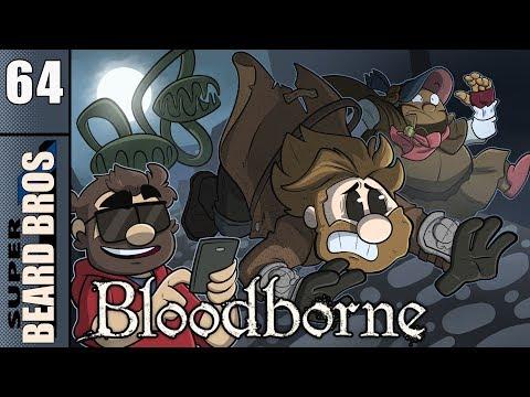 Bloodborne | Let's Play Ep. 64 | Super Beard Bros.