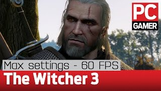 The Witcher 3: Wild Hunt — PC max settings at 60 FPS