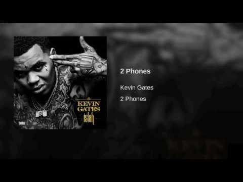 Kevin Gates - 2 Phones (Explicit) [with download link]
