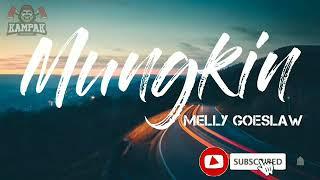 Melly goeslaw - Mungkin (karaoke)