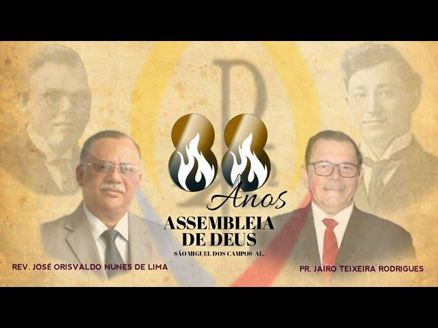 Abertura dos 88 Anos da AD São Miguel dos Campos-AL.
