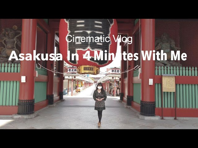 Asakusa in 4 Minutes With Me l Cinematic Vlog 1 (4K)