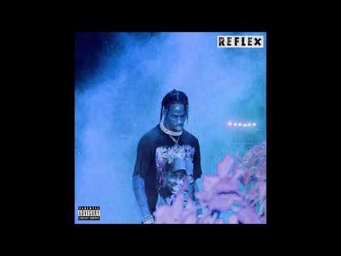Travis Scott - Reflex
