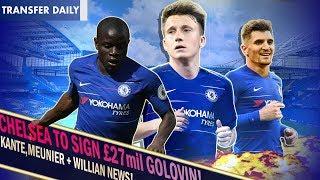 CHELSEA TO SIGN £27mil GOLOVIN!    CHELSEA WANT MEUNIER?    KANTE UPDATE    Chelsea Transfer Daily