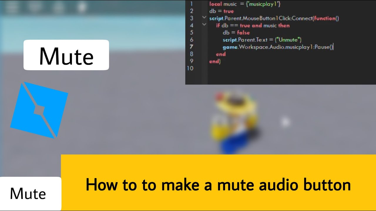 Music Script Roblox Studio Roblox Studio How To Make A Mute Music Button 2020 Youtube