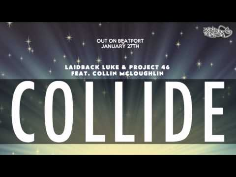 Laidback Luke & Project 46 ft. Collin Mcloughlin - Collide (Preview)