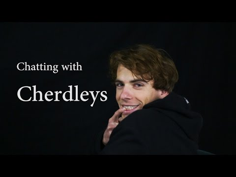 Chatting with Cherdleys