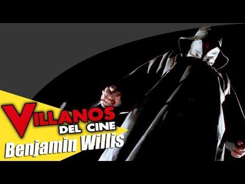 VILLANOS DEL CINE: Benjamin Willis.