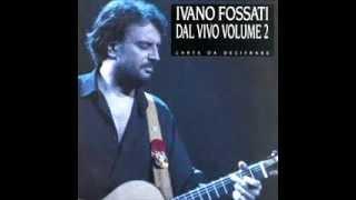 Ivano Fossati - La canzone popolare (live)
