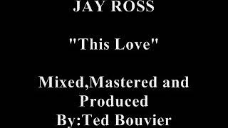 This Love-Jay Ross