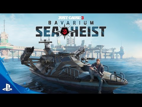 Just Cause 3 - Bavarium Sea Heist - Launch Trailer | PS4