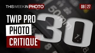 TWiP PRO Photo Critique 30