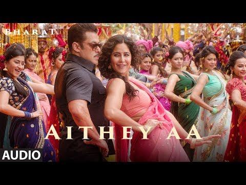 Full Song: Aithey Aa |  Bharat | Salman Khan, Katrina Kaif | Vishal & Shekhar Akasa, Neeti, Kamaal
