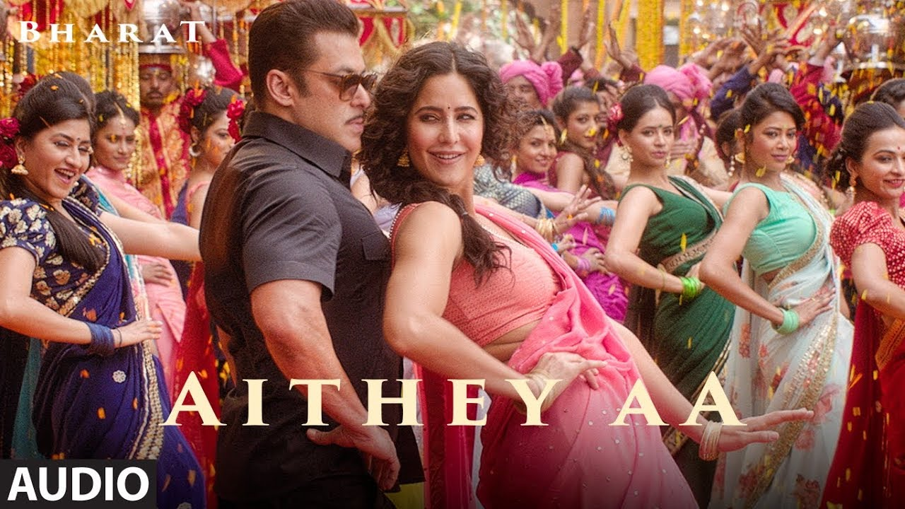 Full Song: Aithey Aa |  Bharat | Salman Khan, Katrina Kaif | Vishal & Shekhar Akasa, Neeti, Kamaal Watch Online & Download Free