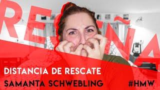 DISTANCIA DE RESCATE | Samanta Schweling (Hijas de Mary Wollstonecraft)