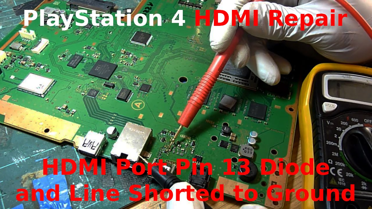 PlayStation 4 PS4 HDMI Repair - Pin 13 Diode and Line Short to Ground -  White Light of Death (WLOD)