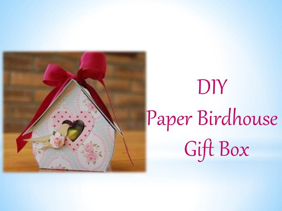 DIY Paper Birdhouse | Gift Box