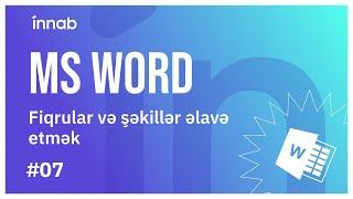MS Word  3.2 - Fiqrular və şəkillər əlavə etmək