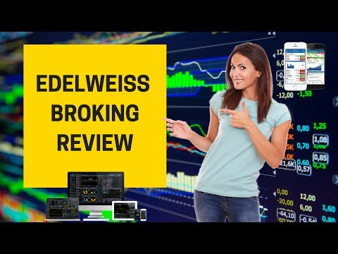 Edelweiss Broking Review - Pricing, Trading Platforms, Exposure