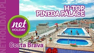 hotel H-TOP Pineda Palace 4* - HISZPANIA Costa Brava - netholiday.pl