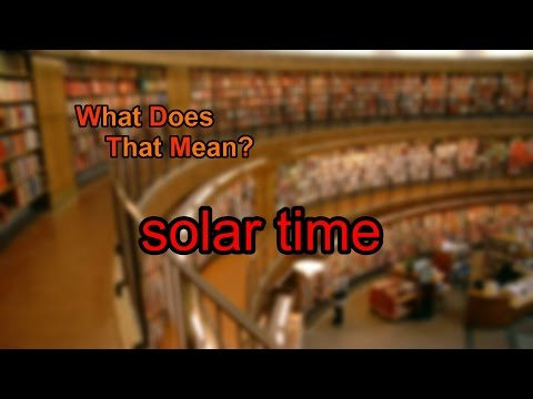 What does solar time mean?